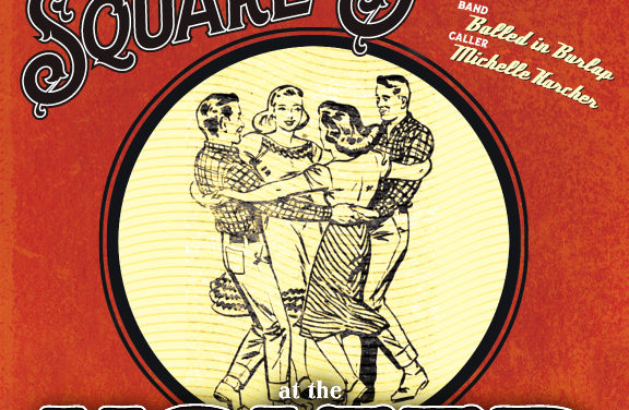 Third Annual Cultivate Helena Square Dance Fundraiser at the Holter Museum, Friday May 20
